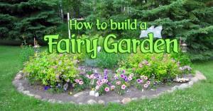 How To Build A Fairy Garden