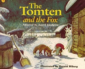 The Tomten and the Fox - Adapted By Astrid Lindgren