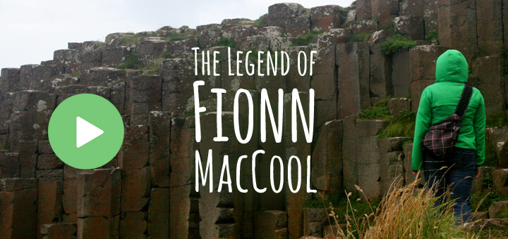 Fionn MacCool: Irish Legend of the Giant's Causeway in Northern Ireland