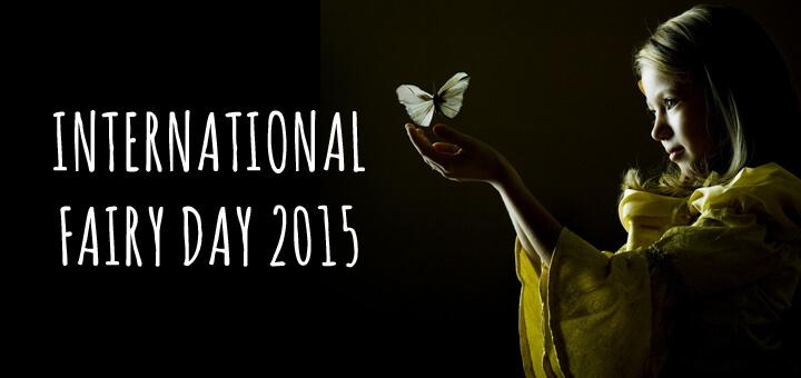 Happy International Fairy Day 2015